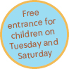 Free entrance for children on Tuesday and Saturday