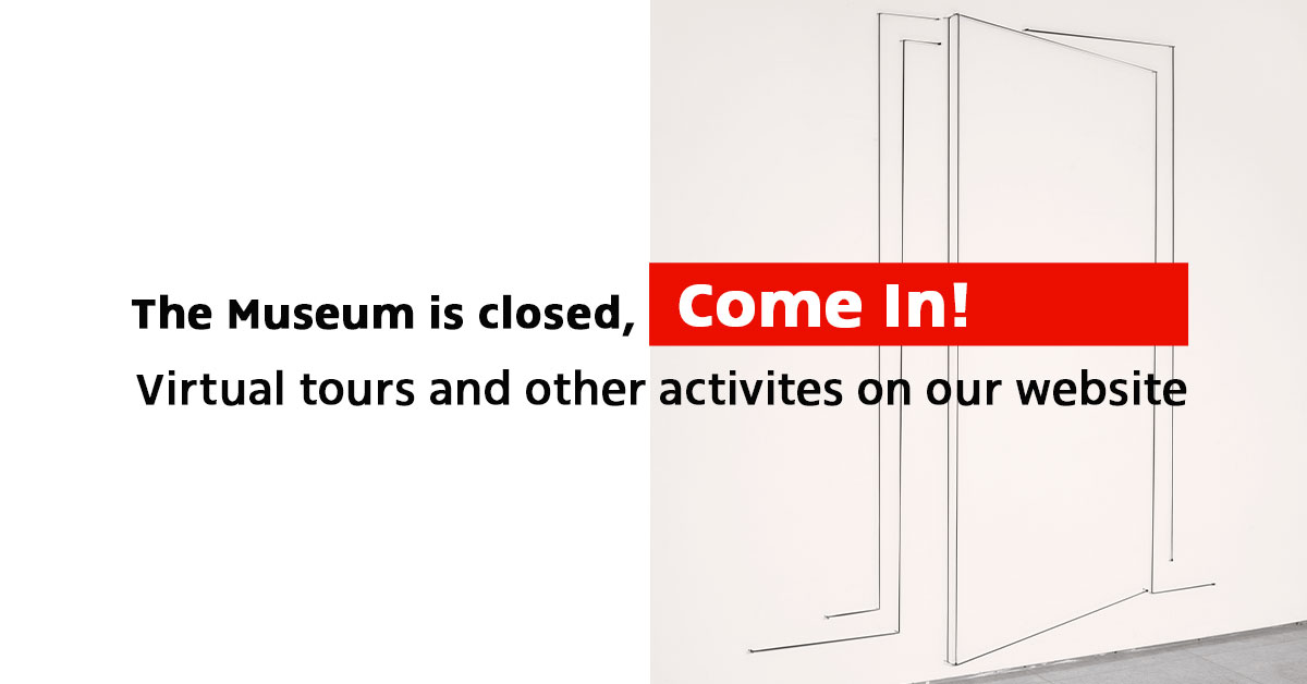 The Museum is closed, come in!
